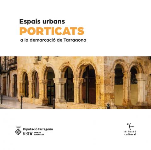 Espais urbans porticats a la demarcació de Tarragona