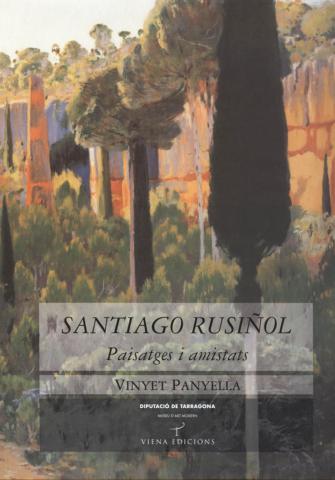 Santiago Rusiñol. Paisatges i amistats