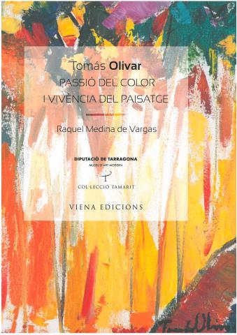 Tomàs Olivar. Passió del color i vivència del paisatge