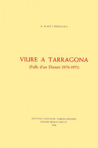 Viure a Tarragona (Fulls d'un dietari 1970-1971)
