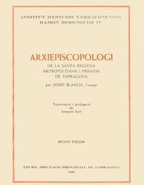 Arxiepiscopologi de la Santa Església Metropolitana i Primada de Tarragona (vol. II)