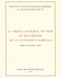 La milícia nacional de Reus en els orígens de la Catalunya isabelina