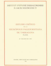 Estudio crítico de la Necrópolis Paleocristiana de Tarragona. Planos
