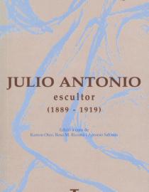 Actes del Col.loqui sobre Julio Antonio. Escultor: 1889-1919