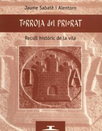 Torroja del Priorat. Recull històric de la vila