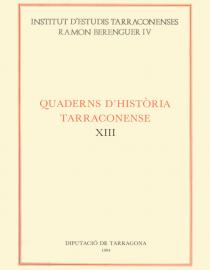Quaderns d'Història Tarraconense XIII