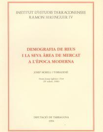 Demografia de Reus i la seva àrea de mercat a l'època moderna