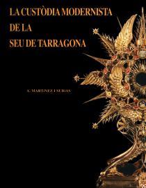 La Custòdia modernista de la Seu de Tarragona