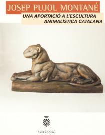 Josep Pujol Montané. Una aportació a l'escultura animalística