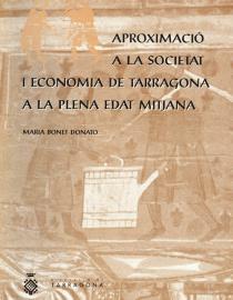 Aproximació a la societat i economia de Tarragona a la plena Edat Mitjana