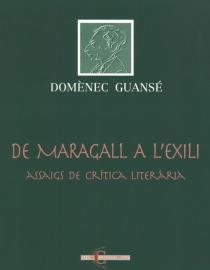 De Maragall a l'exili. Assaigs de crítica literària