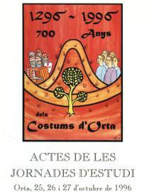 1296-1996. 700 anys dels Costums d'Orta. Actes de les Jornades d'Estudi.