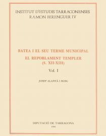 Batea i el seu terme municipal: El repoblament templer s. XII-XIII (vol. I)