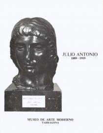 Julio Antonio 1889-1919. Catálogo de la obra escultórica de Julio Antonio conservada en el MAMT