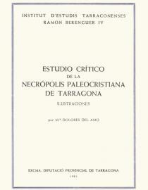 Estudio crítico de la Necrópolis Paleocristiana de Tarragona. Ilustraciones