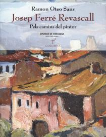 Josep Ferré Revascall: pels camins del pintor