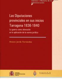 Las diputaciones provinciales en sus inicios. Tarragona 1836-1840