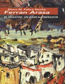Ferran Arasa. El paisatge, un camí alliberador
