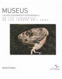 Museus i altres equipaments patrimonials de les comarques de les Terres de l'Ebre