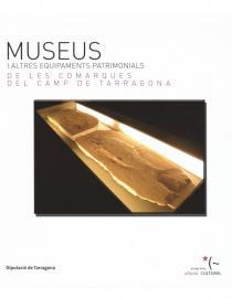 Museus i altres equipaments patrimonials de les comarques de les comarques del Camp de Tarragona