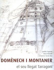 Domènech i Montaner. El seu llegat tarragoní