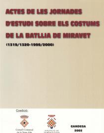 Actes de les Jornades d'estudi sobre els costums de la Batllia de Miravet (1319-1320/1999-2000)