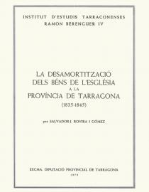 La desamortització dels béns de l'Església a la província de Tarragona (1835-1845)