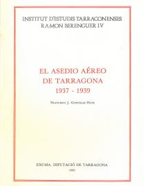 El Asedio aéreo de Tarragona: 1937-1939
