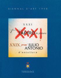 Biennal d'Art 1998. XXXI Premi Tapiró de Pintura. XXIX Premi Julio Antonio d'Escultura