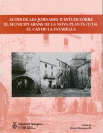 Actes de les Jornades d'Estudi sobre el Municipi abans de la Nova Planta (1716). El cas de la Fatarella