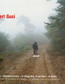 Albert Gusi. L'artista -intervencionista- la fotografia el territori i el rastre