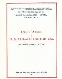 Enric Bayerri i el Museu Arxiu de Tortosa