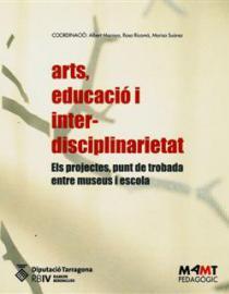 Arts, educació i interdisciplinarietat. Els projectes, punt de trobada entre museus i escola