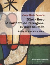 Miró-Royo. La Farinera de Tarragona el teler del món