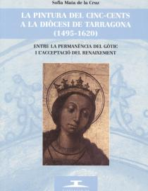 La pintura del cinc-cents a la diòcesi de Tarragona (1495-1620)