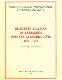 El Puerto y la mar de Tarragona durante la Guerra Civil 1936-1939