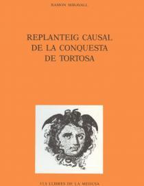 Replanteig causal de la conquesta de Tortosa