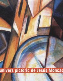 L'univers pictòric de Jesús Moncada
