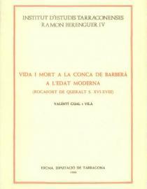 Vida i mort a la Conca de Barberà a l'Edat Moderna: Rocafort de Queralt s. XVI-XVIII